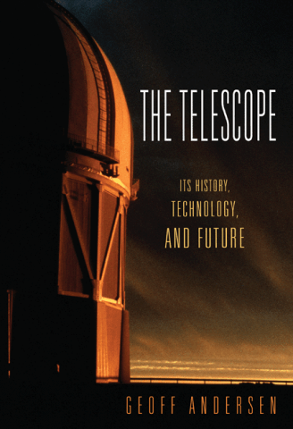 The Telescope: It's History, Technology and Future